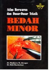 Buku Atlas Berwarna dan Dasar-Dasar Tehnik Bedah Minor