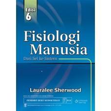 Buku Fisiologi Manusia Dari Sel ke Sistem Edisi 6 - Lauralee Sherwood