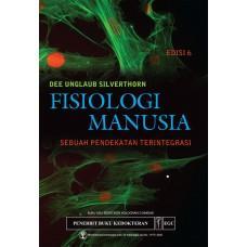 Buku Fisiologi Manusia Sebuah Pendekatan Terintegrasi Edisi 6 - Silverthorn