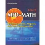 Buku Med-Math Perhitungan Dosis: Preparat dan Cara Pemberian Obat