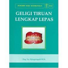 Buku Geligi Tiruan Lengkap Lepas by Itjingningsih