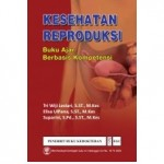 Buku Ajar Kesehatan Reproduksi Berbasis Kompetensi