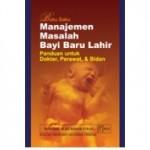 Buku Saku Manajemen Masalah Bayi Baru Lahir Panduan untuk Dokter, Perawat Bidan
