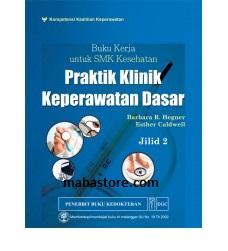 BUKU KERJA UNTUK SMK KESEHATAN Praktik Klinik Keperawatan Dasar Jilid 2