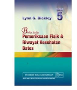 BUKU SAKU PEMERIKSAAN FISIK & RIWAYAT KESEHATAN BATES Edisi 5
