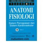Buku Anatomi Fisiologi Modul 4 Sistem Pernapasan dan Sistem Kardiovaskular Edisi 2