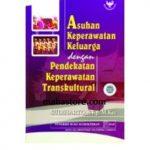 Buku Asuhan Keperawatan Keluarga dengan Pendekatan Keperawatan Transkultural