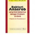 Buku Bakteri anaerob yang Erat Kaitannya dengan Problem di Klinik Diagnosis dan Penatalaksanaan