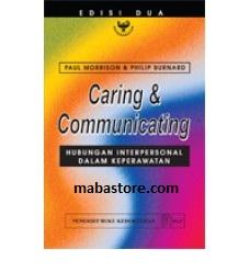 Buku Caring & Communicating Hubungan Interpersonal dalam Keperawatan Edisi 2
