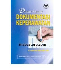 Buku Dasar-dasar Dokumentasi Keperawatan
