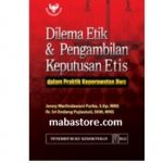 Buku Dilema Etik Pengambilan Keputusan Etis di Praktik Keperawatan Jiwa