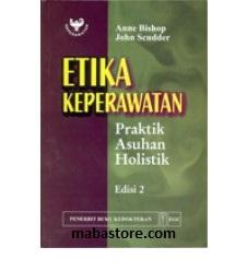 Buku Etika Keperawatan Praktik Asuhan Holistik, Ed. 2