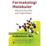 Buku Farmakologi Molekuler Mekanisme Kerja Obat pada Tingkat Molekul