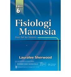 Buku Fisiologi Manusia Dari Sel ke Sistem Edisi 6