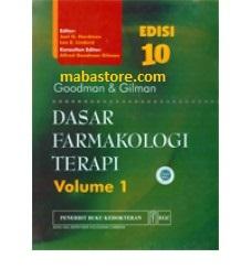Buku Goodman Gilman Dasar Farmakologi Terapi, Ed. 10, Vol. 1