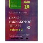 Buku Goodman Gilman Dasar Farmakologi Terapi Ed. 10 Vol. 2