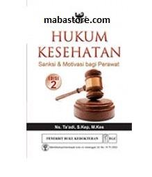 Buku Hukum Kesehatan Sanksi & Motivasi bagi Perawat Edisi 2
