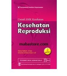Buku KESEHATAN REPRODUKSI untuk SMK Kesehatan