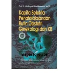 Buku Kapita Selekta Penatalaksanaan Rutin Obstetri Ginekology & KB