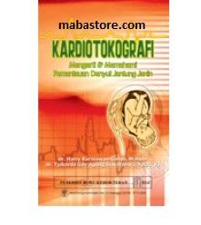 Buku Kardiotokografi: Mengerti & Memahami Pemantauan Denyut Jantung Janin