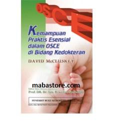 Buku Kemampuan Praktis Esensial dalam OSCE di Bidang Kedokteran