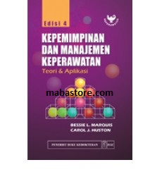 Buku Kepemimpinan dan Manajemen Keperawatan: teori & aplikasi Ed. 4