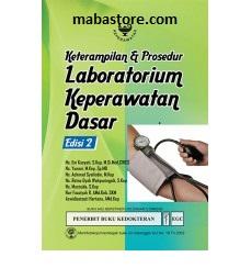 Buku Keterampilan & Prosedur Laboratorium Keperawatan Dasar Edisi 2