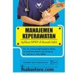 Buku Manajemen Keperawatan Aplikasi MPKP