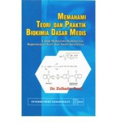 Buku Memahami Teori dan Praktik Biokimia Dasar Medis