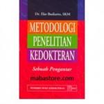 Buku Metodologi Penelitian Kedokteran: Suatu Pengantar