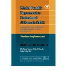 Buku Model Praktik Keperawatan Profesional di Rumah Sakit: Panduan Implementasi