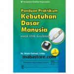 Buku PANDUAN PRAKTIKUM Kebutuhan Dasar Manusia untuk SMK Kesehatan