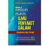 Buku Panduan Praktis Ilmu Penyakit Dalam: Diagnosis dan Terapi