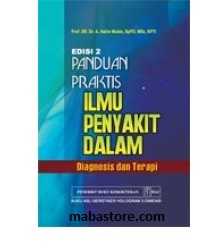 Buku Panduan Praktis Ilmu Penyakit Dalam Diagnosis dan Terapi, Ed.2