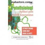 Buku Patofisiologi: Aplikasi Pada Praktik Keperawatan