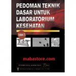 Buku Pedoman Teknik Dasar untuk Laboratorium Kesehatan