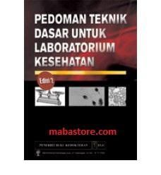 Buku Pedoman Teknik Dasar untuk Laboratorium Kesehatan Edisi 2