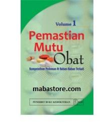 Buku Pemastian Mutu Obat Vol. 1: Kompendium Pedoman dan Bahan-Bahan Terkait