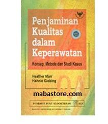 Buku Penjaminan Kualitas dalam Keperawatan: Konsep, Metode dan Studi Kasus (K)