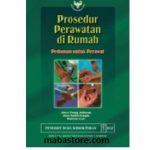 Buku Prosedur Perawatan di Rumah: Pedoman untuk Perawat