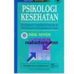 Buku Psikologi Kesehatan: Pengantar untuk Perawat Profesional Kesehatan Lain Ed. 2