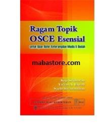 Buku RAGAM TOPIK OSCE ESENSIAL untuk ujian akhir keterampilan medis & bedah