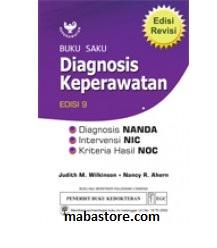 Buku Saku Diagnosis: Keperawatan Diagnosis NANDA, Intervensi NIC, Kriteria Hasil NOC Edisi 9