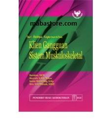 Buku Seri Asuhan Keperawatan Klien Gangguan Sistem Muskuloskeletal