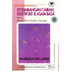 Buku Seri Pedoman Praktis: Keseimbangan Cairan, Elektrolit dan Asam-Basa, Ed. 2