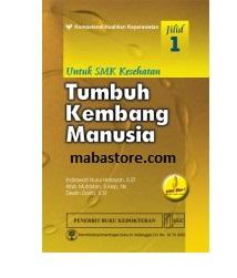 Buku TUMBUH KEMBANG MANUSIA untuk SMK Kesehatan Jilid 1