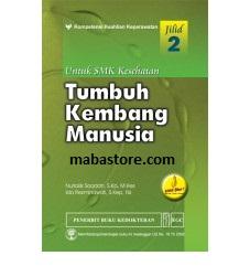 Buku TUMBUH KEMBANG MANUSIA untuk SMK Kesehatan Jilid 2