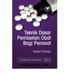 Buku Teknik Dasar Pemberian Obat Bagi Perawat