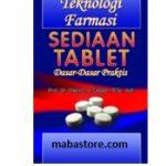 Buku Teknologi Farmasi SEDIAAN TABLET