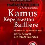 Kamus Keperawatan Bailliere : Untuk perawat dan tenaga kesehatan